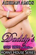 Daddy's HUGE TABOO Collection (20 books from Horny House Series) (Horny House Collections Book 3)