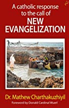 A Catholic Response to the Call of New Evangelization (English Edition)