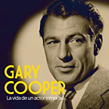 Gary Cooper: La vida de un actor inmortal [Gary Cooper: The Life of an Immortal Player]