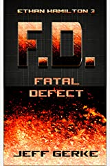 Fatal Defect (The Ethan Hamilton Cyberthrillers Book 3) Kindle Edition