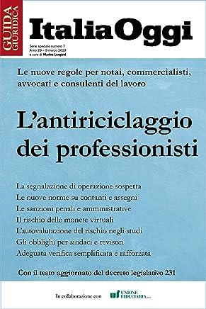 L'antiriciclaggio dei professionisti: Le nuove regole antiriciclaggio per notai, commercialisti, avvocati e consulenti del lavoro