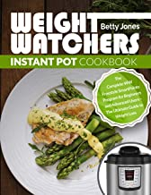 Weight Watchers Instant Pot Cookbook: The Complete WW Freestyle SmartPoints Program for Beginners and Advanced Users – The Ultimate Guide to Weight Loss - Weight Watchers