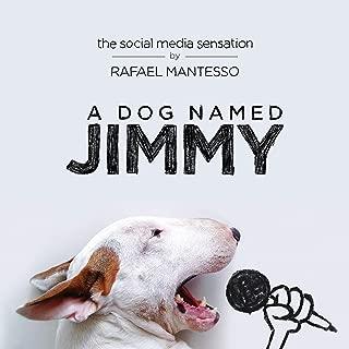 A Dog Named Jimmy: The Social Media Sensation