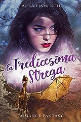La Tredicesima Strega: Romance Fantasy: Vol. 4 (Le Streghe di Villacorta) (Italian Edition) Format Kindle