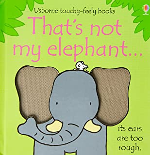 That's Not My Elephant-- (Usborne Touchy-Feely Books)