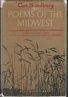 Poems of the Midwest (2 Books in One, Chicago Poems and Cornhusker)