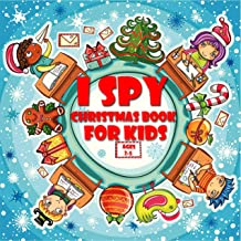 I Spy Christmas Book for Kids Ages 2-5: I Spy Christmas A Fun Guessing Game For 2-4-Year-Olds, Fun & Interactive Picture B...