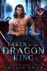 Taken by the Dragon King (Fire and Ice Book 1) (English Edition) Format Kindle