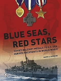 Blue Seas, Red Stars: Soviet Military Medals to U.S. Sea Service Recipients in World War II