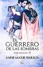 El guerrero de las sombras (Serie Medieval nº 2) (Spanish Edition)