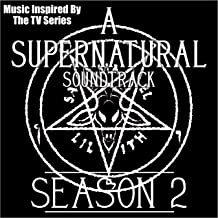 A Supernatural Soundtrack Season 2 (Music Inspired by the TV Series)