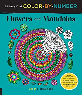 Brilliantly Vivid Color-by-Number: Flowers and Mandalas: Guided coloring for creative relaxation--30 original designs + 4 ...