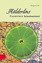 Hölderlins Fluchtlinie Griechenland (German Edition)
