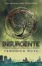 Insurgente, Uma Escolha Pode Te Destruir - Trilogia Divergente. Livro 2