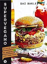 Supervegano: Más de 100 recetas del creador de Avant-Garde Vegan