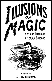 Illusions of Magic: Love and Intrigue in 1933 Chicago :