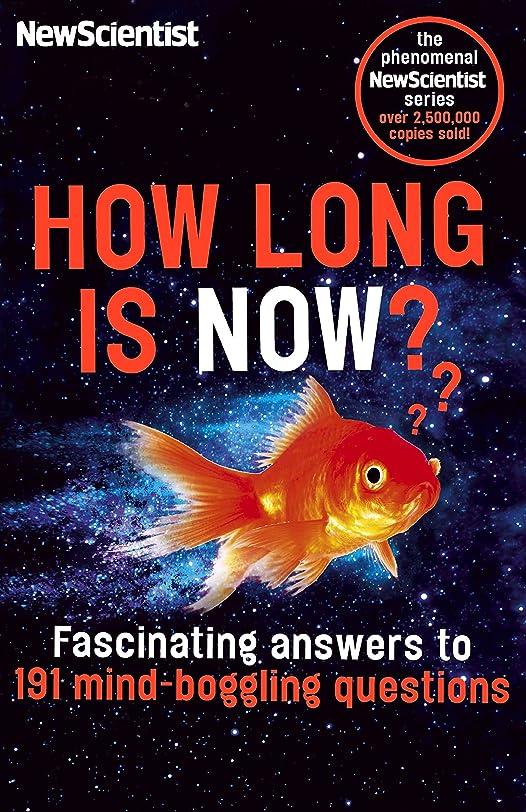 暴動北アダルトHow Long is Now?: Fascinating Answers to 191 Mind-Boggling Questions (English Edition)