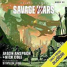Savage Wars: Galaxy's Edge: Savage Wars, Book 1