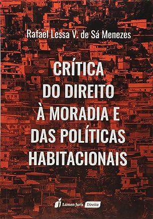 Crítica do Direito à Moradia e das Políticas Habitacionais
