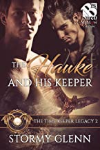 The Hawke and His Keeper [The Time Keeper Legacy 2] (The Stormy Glenn ManLove Collection)