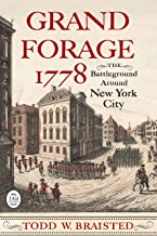 Grand Forage 1778: The Battleground Around New York City (Journal of the American Revolution Books)