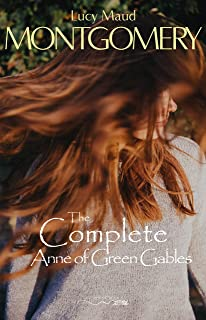 The Complete Anne of Green Gables