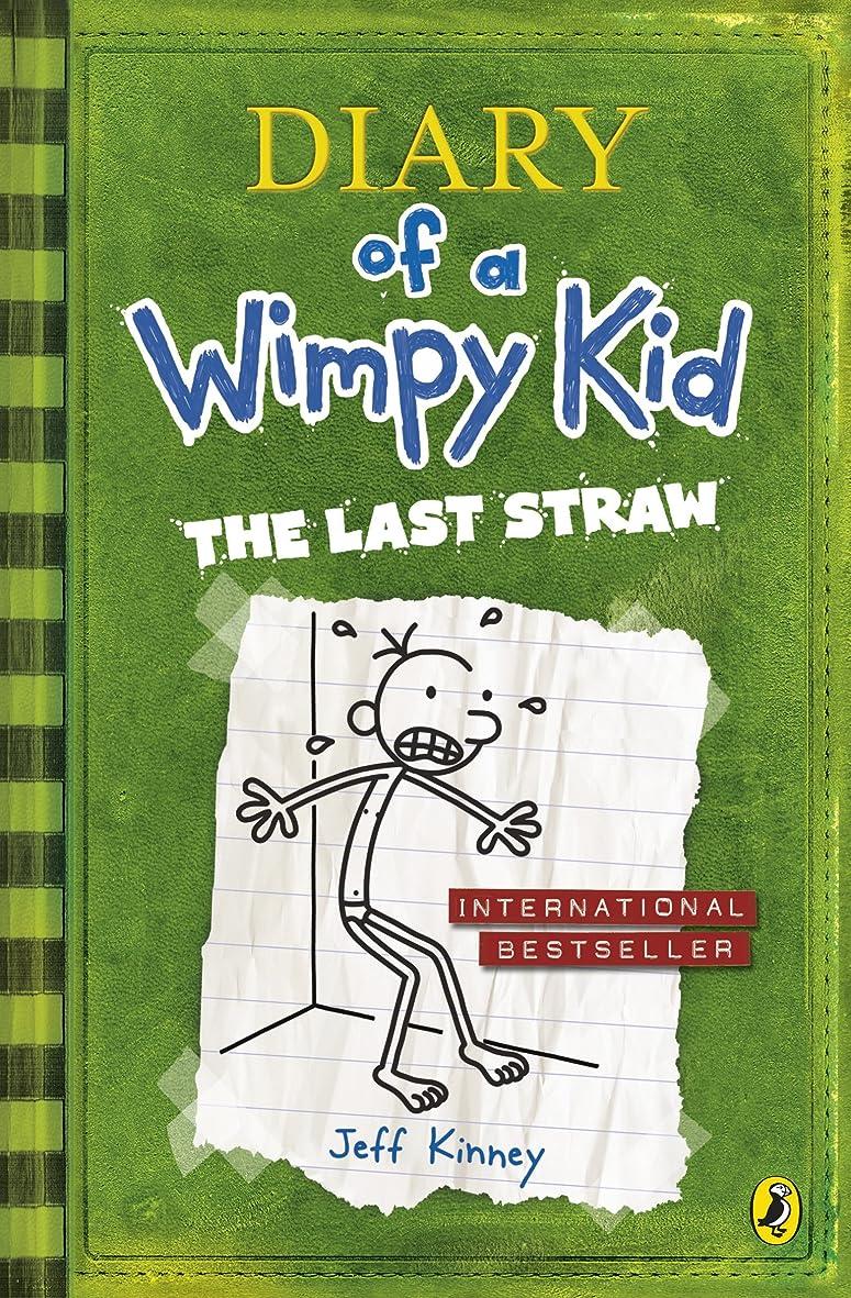 火炎エンコミウム気がついてThe Last Straw (Diary of a Wimpy Kid book 3) (English Edition)