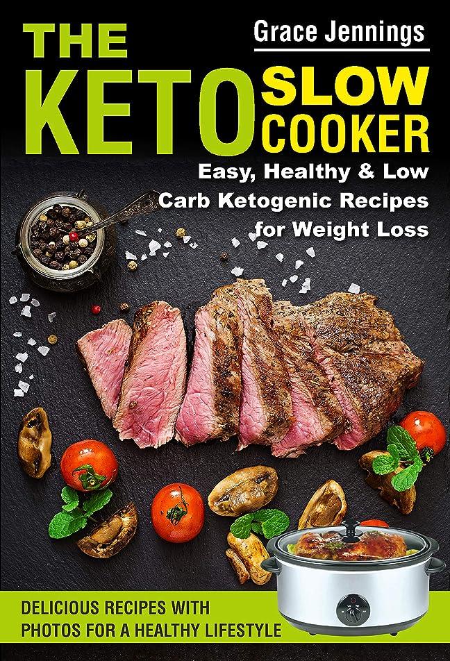 届けるまともな州The Keto  Slow Cooker: Easy, Healthy and Low Carb Ketogenic Recipes for Weight Loss (ketogenic diet book, ketogenic diet books for beginners, slow cooker ... Keto Slow Cooker Book 1) (English Edition)