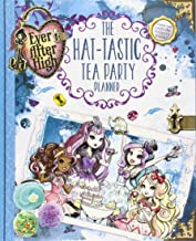 Ever After High: The Hat-tastic Tea Party Planner