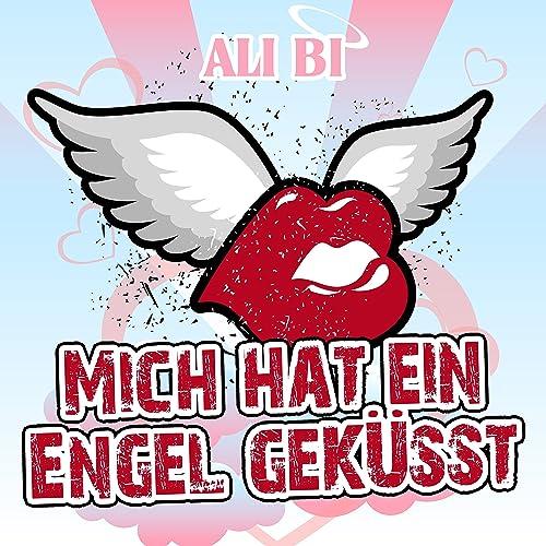 Mich hat ein Engel geküsst (Karaoke Version) von Ali Bi