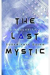 The Last Mystic (Singularity Series Book 4) Kindle Edition