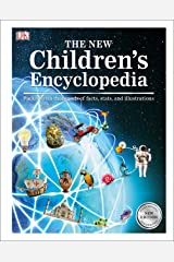 The New Children's Encyclopedia: Packed with Thousands of Facts, Stats, and Illustrations (Childrens Encyclopedia) Kindle Edition