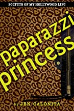 Paparazzi Princess (Secrets of My Hollywood Life Book 4)
