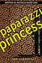 Paparazzi Princess (Secrets of My Hollywood Life Book 4)