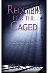 Requiem for the Caged Kindle Edition