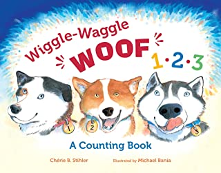 Wiggle-Waggle Woof 1, 2, 3: A Counting Book (PAWS IV)