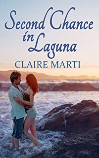 Second Chance in Laguna (Finding Forever in Laguna Series Book 1)