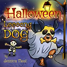Halloween Loooong Dog: Funny Adventure of a Dachshund - Children's Picture Book for Kids Ages 3 to 5, Preschool Rhyming Story, Kindergarten (Loooong Dog's Adventures 2)