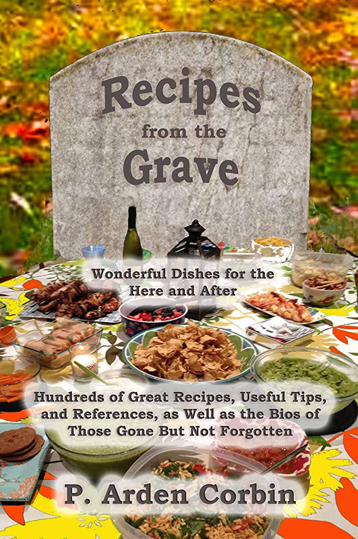 労苦去る発明Recipes from the Grave: Wonderful Dishes for the Here and After (English Edition)