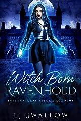 Ravenhold: Witch Born: A Reverse Harem Academy Romance (Ravenhold Supernatural Reform Academy Book 1) Kindle Edition