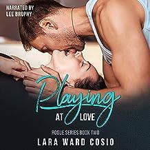 Playing at Love: Rogue Rockstar Series, Book 2