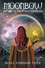 Moonbow: Prequel to The Petros Chronicles