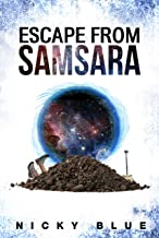 Escape From Samsara: A Series & Standalone of Sci-Fi Comedy (Prophecy Allocation Book 1)