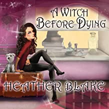 A Witch Before Dying: Wishcraft Mystery, Book 2