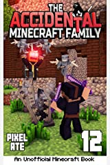 The Accidental Minecraft Family: Book 12 Kindle Edition