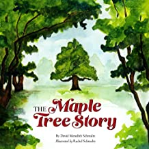 The Maple Tree Story (The Tree Story Series Book 1)