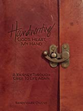 Handwriting: God's Heart, My Hand: A Journey Through Grief to Life Again