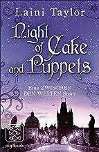 Night of Cake and Puppets: Eine ZWISCHEN DEN WELTEN Story (nur als E-Book erhältlich) (German Edition)