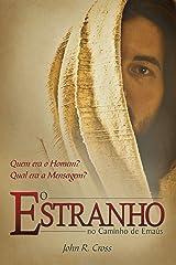 O Estranho No Caminho De Emaús: Quem era o Homem? Qual era a Mensagem? (Portuguese Edition) Format Kindle