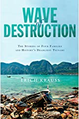Wave of Destruction: The Stories of Four Families and History's Deadliest Tsunami Kindle Edition